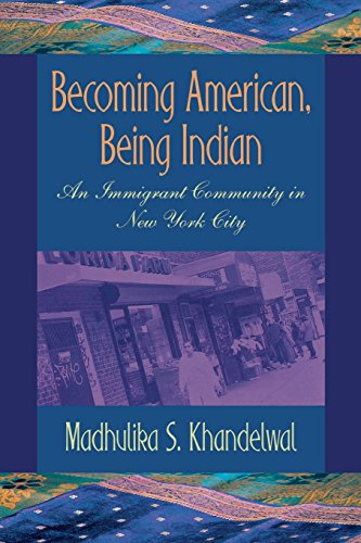 Becoming American, Being Indian: An Immigrant Community in New York City (The Anthropology of Contemporary Issues)