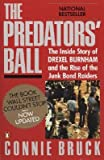 Image of The Predators' Ball: The Inside Story of Drexel Burnham and the Rise of the Junkbond Raiders [PREDATORS BALL UPDATED/E]