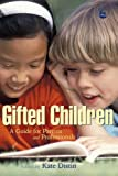 img - for Gifted Children: A Guide for Parents and Professionals by Kate Distin (Editor)     Visit Amazon's Kate Distin Page search results for this author Kate Distin (Editor) (27-Apr-2006) Paperback book / textbook / text book