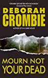Mourn Not Your Dead: A Duncan Kincaid/Gemma James Crime Novel