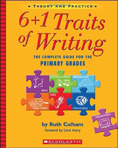 6 + 1 Traits of Writing: The Complete Guide for the...