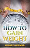 How To Gain Weight; The Best Possible Way To Gain Weight From Slim To Big, Healthy Food, Junk Food, Muscles, Supplements, The Danger Of Not Eating Good, Put On Weight. Reduce Stress and Hunger