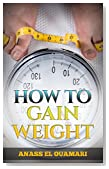 How To Gain Weight; The Best Possible Way To Gain Weight From Slim To Big, With Healthy Food, Junk Food, Tips, Supplements, The Danger Of Not Eating Good, Put On Weight. Reduce Stress And Hunger.