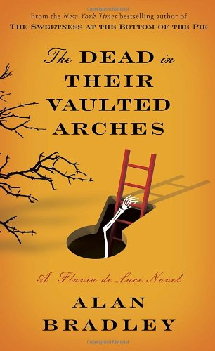 The Dead In Their Vaulted Arches: A Flavia De Luce Novel front-8134