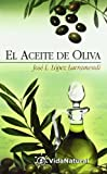 img - for El Aceite de Oliva (VidaNatural) (Spanish Edition) book / textbook / text book
