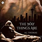 The Way Things Are by A.J. Thomas