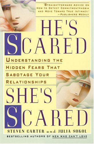 Image for He's Scared, She's Scared: Understanding the Hidden Fears That Sabotage Your Relationships