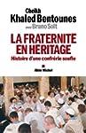 La Fraternit� en h�ritage : Histoire...