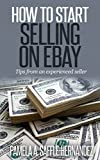 How To Start Selling on ebay: Tips from an experienced seller