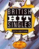 The Guinness Book of British Hit Singles: Every Single Hit Since 1952 Tim Rice