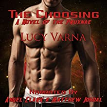The Choosing: The Pruxnae Book 1 (       UNABRIDGED) by Lucy Varna Narrated by Angel Clark, Matthew Josdal
