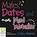 Mates, Dates, and Mad Mistakes Audiobook by Cathy Hopkins Narrated by Shirley Barthelmie