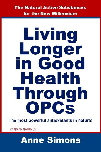 Living Longer in Good Health Through OPCs: The Natural Active Substances for the New Millennium