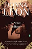 A Noble Radiance: A Commissario Guido Brunetti Mystery (Commissario Brunetti Book 7)