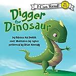 Digger the Dinosaur | Rebecca Kai Dotlich