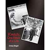 Kvetch: One Bitch of a Life
