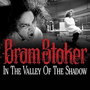 In the Valley of the Shadow | [Bram Stoker]