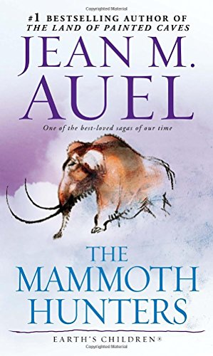 The Mammoth Hunters: Earth's Children, Book Three, Auel, Jean M.