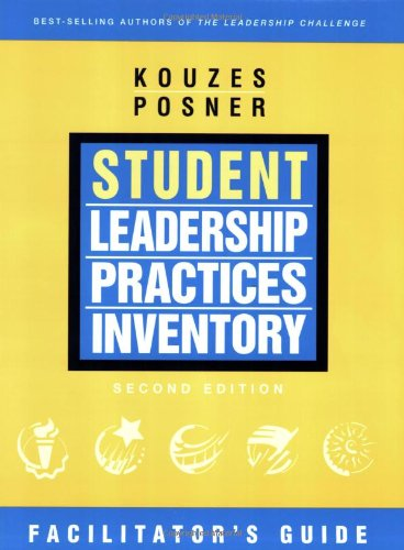 The Student Leadership Practices Inventory (LPI), The Facilitator's Guide