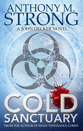 The bogeyman is real.  In a tunnel deep beneath an Alaskan mountain, a man is brutally murdered…  Cold Sanctuary (John Decker Series Book 3) by Anthony M. Strong