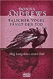 Falscher Vogel fängt den Tod: Meg Langslows erster Fall - Donna Andrews