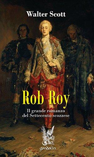 Rob Roy Il grande romanzo del Settecento scozzese PDF