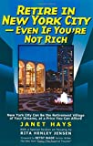 Retire in New York City: Even if Youre Not Rich
