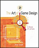 Image of The Art of Game Design: A book of lenses
