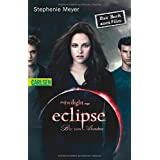 "Die Twilight-Saga: Eclipse - Biss zum Abendrotvon ""Stephenie Meyer"""