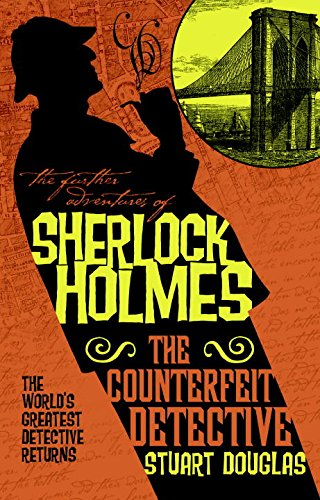 The Further Adventures of Sherlock Holmes - The Counterfeit Detective PDF
