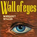 Wall of Eyes (       UNABRIDGED) by Margaret Millar Narrated by Tara Sands