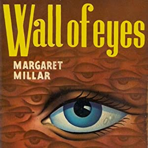 Wall of Eyes | [Margaret Millar]