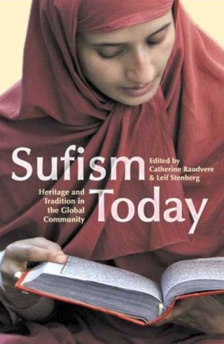 Sufism Today: Heritage and Tradition in the Global Community (Library of Modern Religion)