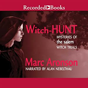 Witch Hunt: Mysteries of the Salem Witch Trials | [Marc Aronson]