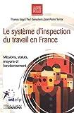 echange, troc Thomas Kapp, Paul Ramackers, Jean-Pierre Terrier - Le système d'inspection du travail en France : Missions, statut, moyens et fonctionnement