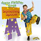 Justin Fletcher Justin Fletcher Sings Something Special