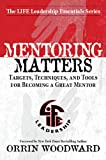 img - for Mentoring Matters: Targets, Techniques, and Tools for Becoming a Great Mentor book / textbook / text book
