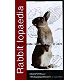 Rabbitlopaedia: A Complete Guide to Rabbit Careby Meg Brown