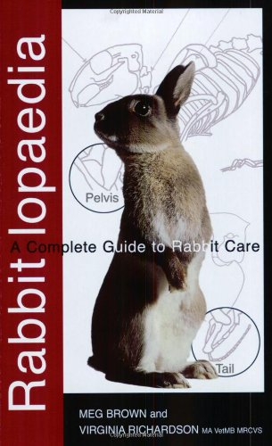 Rabbitlopaedia: A Complete Guide to Rabbit Care (Complete Guide To... (Ringpress Books))