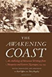 img - for The Awakening Coast: An Anthology of Moravian Writings from Mosquitia and Eastern Nicaragua, 1849-1899 book / textbook / text book