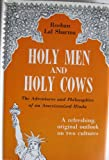 img - for Holy men and holy cows;: The adventures and philosophies of an Americanized Hindu book / textbook / text book