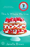 This Is Where We Live: A Novel (Random House Reader's Circle)