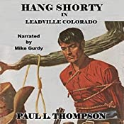 Hang Shorty in Leadville Colorado | Paul L. Thompson