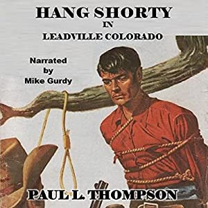 Hang Shorty in Leadville Colorado Audiobook