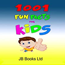 1001 Fun Facts for Kids! Audiobook by  JB Books Ltd Narrated by Johnny Robinson of Earthwalker Studios