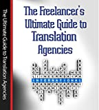 The Freelancers Ultimate Guide to Translation Agencies