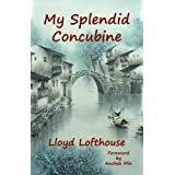 My Splendid Concubineby Lloyd Lofthouse