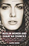 Muslim Women and Shari'ah Councils: Transcending the Boundaries of Community and Law