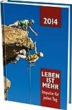 Leben ist mehr 2014: Impulse für jeden Tag