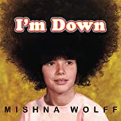 I'm Down: A Memoir | [Mishna Wolff]